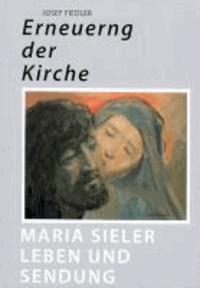 Erneuerung der Kirche - Maria Sieler - Leben und Sendung.