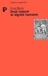 Ernst Bloch - Droit naturel et dignité humaine.