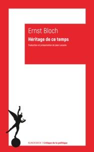 Ernst Bloch - Héritage de ce temps.