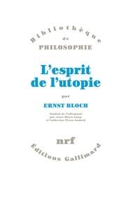 Ernst Bloch - L'esprit de l'utopie.