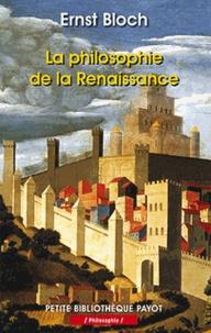 Ernst Bloch - La philosophie de la Renaissance.