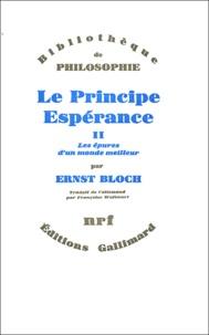 Ernst Bloch - Le Principe Espérance - Tome 2 : Les épures d'un monde meilleur.