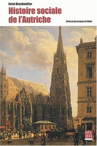 Ernst Bruckmüller - Histoire sociale de l'Autriche.
