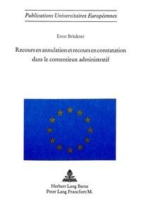 Ernst Brueckner - Recours en annulation et recours en constatation dans le contentieux administratif.