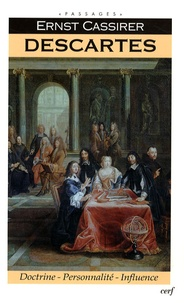 Descartes- Doctrine - Personnalité - Influence - Ernst Cassirer | Showmesound.org