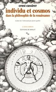 Ernst Cassirer - Individu et cosmos dans la philosophie de la Renaissance.
