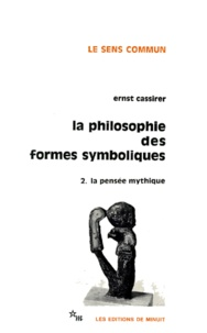 Ernst Cassirer - LA PHILOSOPHIE DES FORMES SYMBOLIQUES. - Tome 2, La pensée mythique.