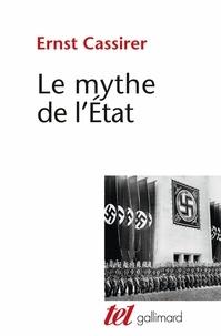 Ernst Cassirer - Le mythe de l'Etat.