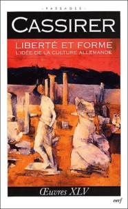 Ernst Cassirer - Liberté et forme.