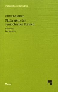 Ernst Cassirer - Philosophie der symbolischen Formen - Erster Teil - Die Sprache.