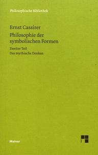 Ernst Cassirer - Philosophie der symbolischen Formen - Zweiter Teil - Das mystische Denken.