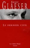 Ernst Glaeser - Le dernier civil.