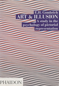 Ernst Gombrich - Art and Illusion - A Study in the Psychology of Pictorial Representation.