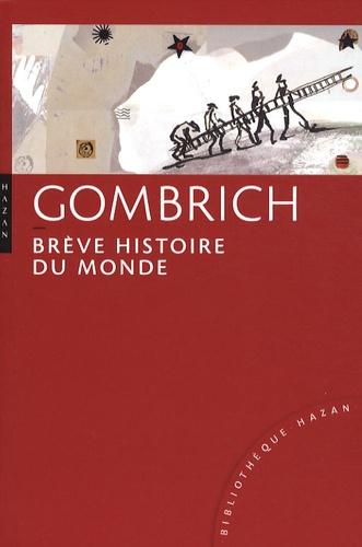 Ernst Gombrich - Brève histoire du monde.