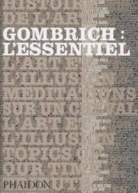 Ernst Gombrich - Gombrich : l'essentiel.
