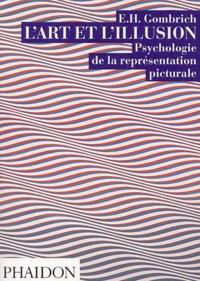 Ernst Gombrich - L'art et l'illusion - Psychologie de la représentation picturale.