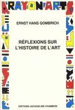 Ernst Gombrich - Réflexions sur l'histoire de l'art.