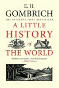 Ernst H. Gombrich - A Little History of the World.