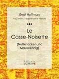 Ernst Hoffman et  Ligaran - Le Casse-Noisette.