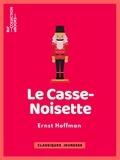 Ernst Hoffman et François-Adolphe Loève-Veimars - Le Casse-Noisette.