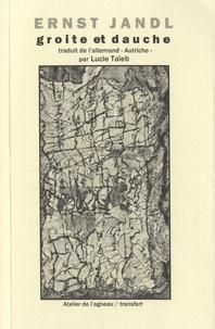 Ernst Jandl - Groite et Dauche - Poèmes, peppermints et autres proses.