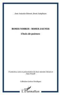 Ernst Josephson et Jean Antonin Gitenet - Roses noires, roses jaunes - Choix de poèmes.