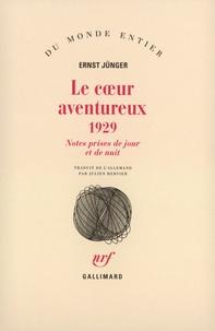 Ernst Jünger - Le coeur aventureux 1929 - Notes prises de jour et de nuit.