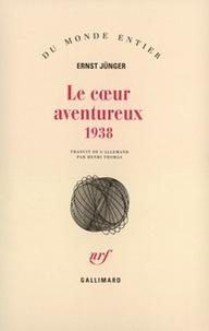 Ernst Jünger - Le coeur aventureux - 1938.