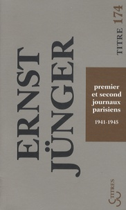 Ernst Jünger - Premier et second journaux parisiens - Journal 1941-1945.