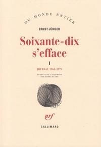 Ernst Jünger - SOIXANTE-DIX S'EFFACE - Tome 1.