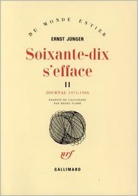 Ernst Jünger - SOIXANTE-DIX S'EFFACE - Tome 2.