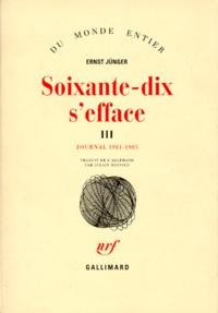 Ernst Jünger - Soixante-dix s'efface - Tome 3, Journal 1981-1985.