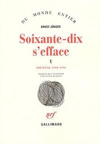 Ernst Jünger - Soixante-dix s'efface - Tome 5, Journal 1991-1996.