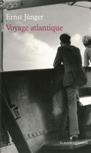 Ernst Jünger - Voyage atlantique - Journal de voyage.