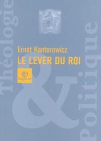 Ernst Kantorowicz - Le lever du roi.