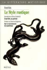 Ernst Kris - Le style rustique - Le moulage d'après nature chez Wenzel Jamnitzer et Bernard Palissy suivi de Georg Hoefnagel et le naturalisme scientifique.