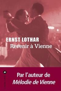 Ernst Lothar - Revenir à Vienne.