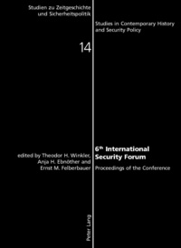 Ernst m. Felberbauer et Anja h. Ebnöther - 6 th  International Security Forum - Proceedings of the Conference.
