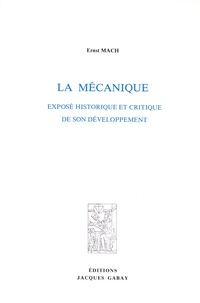 Ernst Mach - La mécanique - Exposé historique et critique de son développement.