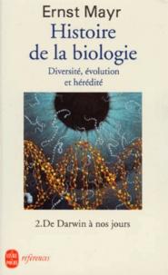 Ernst Mayr - Histoire de la biologie - Diversité, évolution et hérédité, Tome 2, De Darwin à nos jours.