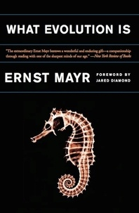 Ernst Mayr - What Evolution Is.