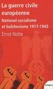 Ernst Nolte - La guerre civile européenne - National-socialisme et bolchevisme 1917-1945.