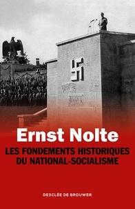 Ernst Nolte - Les fondements historiques du national-socialisme.