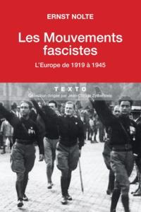 Ernst Nolte - Les mouvements fascistes - L'Europe de 1919 à 1945.