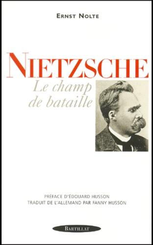 Ernst Nolte - Nietzsche. - Le champ de bataille.