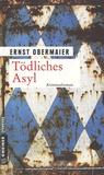 Ernst Obermaier - Tödliches Asyl.