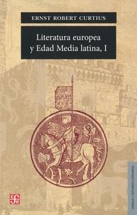 Ernst-Robert Curtius - Literatura europea y edad media latina - Tome 1.