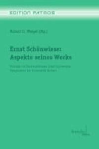 Ernst Schönwiese: Aspekte seines Werks - Vorträge des Internationalen Ernst Schönwiese Symposiums der Universität Auburn.