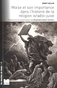 Ernst Sellin - Moïse et son importance dans l'histoire de la religion israélo-juive.