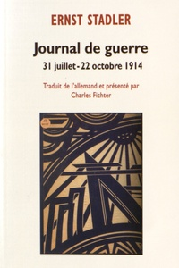 Ernst Stadler - Journal de guerre - 31 juillet - 22 octobre 1914.